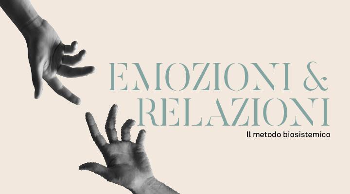 Emozioni e relazioni | Il metodo biosistemico